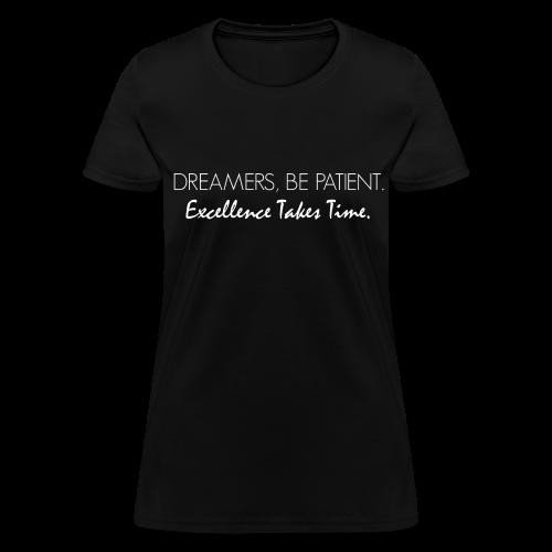 Dreamers Be Patient Women's Crewneck - Women's T-Shirt