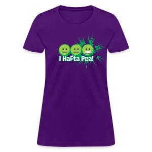 #IHaftaPea! - Women's T-Shirt