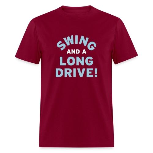 Swing and a long drive! - Men's T-Shirt