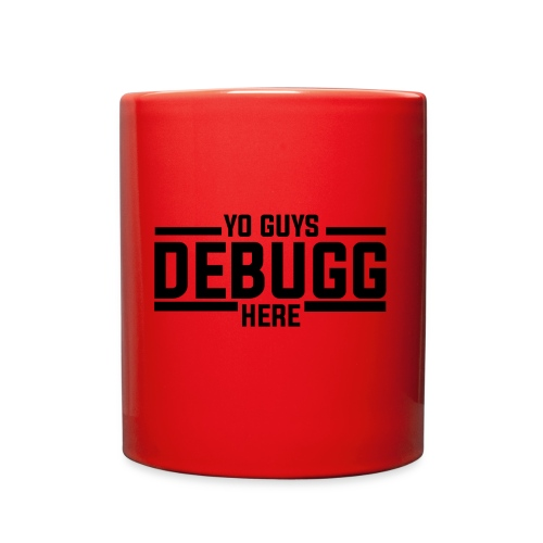 Yo Guys Debugg Here Logo Red - Full Color Mug
