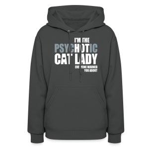 I'm the psychotic cat womens hoodie - Women's Hoodie