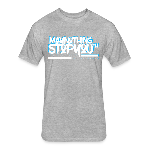 MayNothingStopYouth Tee carolina blue/white - Fitted Cotton/Poly T-Shirt by Next Level