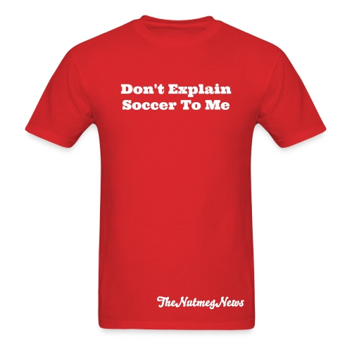 Don't Explain Soccer To Me - Neutral Cut - Men's T-Shirt