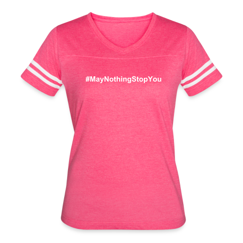 MayNothingStopYou Text tee for Women - Women's Vintage Sport T-Shirt