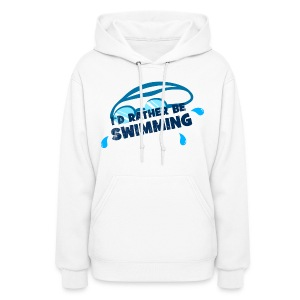 I'd Rather Be Swimming - Women's Hoodie - Women's Hoodie