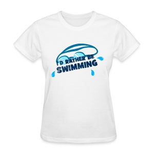 I'd Rather Be Swimming - Women's Tee - Women's T-Shirt