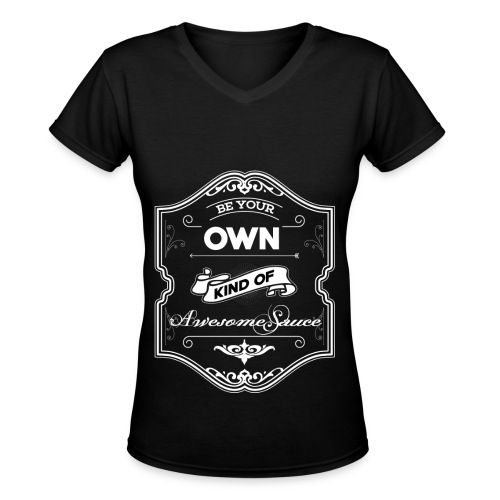 Be Your Own Kind of AwesomeSauce - Women's V-Neck T-Shirt