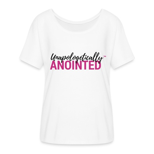 Unapologetically Anointed T-Shirt-White - Women's Flowy T-Shirt