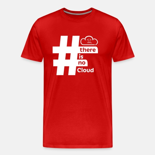 'There Is No Cloud' Hashtag T-Shirt - Red & White - Men's Premium T-Shirt