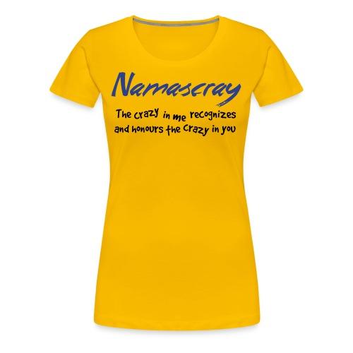 Namascray (Women's) - Women's Premium T-Shirt