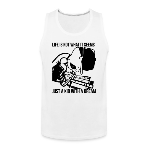 Just A Kid With A Dream Tank (Black Print) - Men's Premium Tank