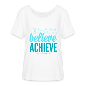 Dream, Believe, Achieve Flowy Tee - Women's Flowy T-Shirt