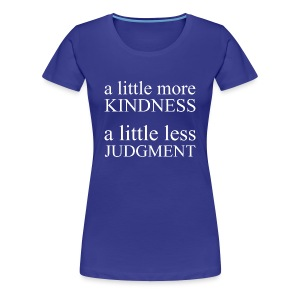 Kindness Tee - Women's Premium T-Shirt