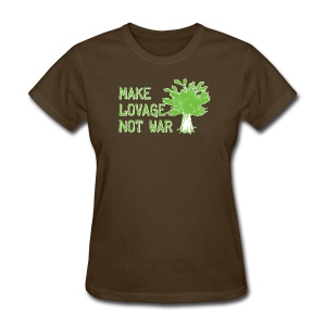 Make Lovage Not War - Women's T-Shirt