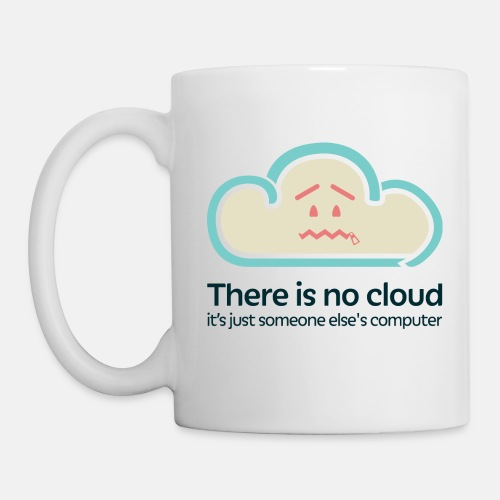 'There Is No Cloud' Original Mug - White - Coffee/Tea Mug