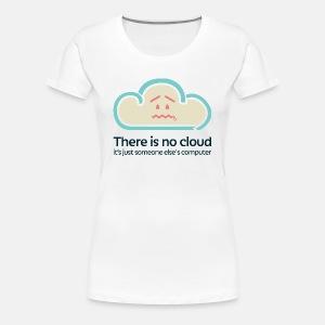 'There Is No Cloud' Original T-Shirt - White - Women's Premium T-Shirt