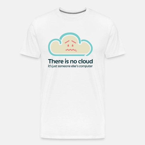 'There Is No Cloud' Original T-Shirt - White - Men's Premium T-Shirt