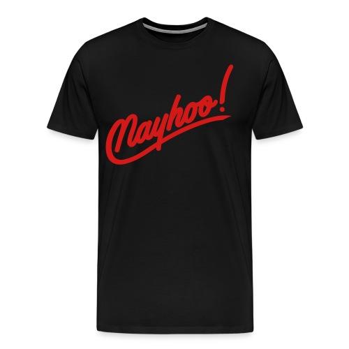 Men's Nayhoo Shirt - Men's Premium T-Shirt