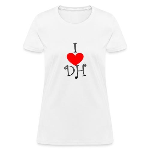 I LOVE DH - Women's T-Shirt