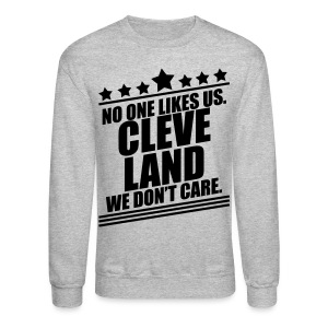 WE DON'T CARE - Crewneck Sweatshirt