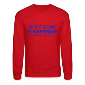 Holy Cow It Happened - Crewneck Sweatshirt