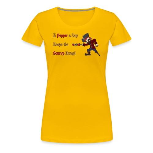 A Pepper a Day Keeps the Scurvy Away -Premium Tee - Women's Premium T-Shirt