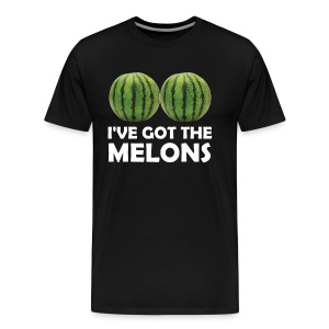 I Have Got the Melons Graphic Funny T-shirt T-Shirts - Men's Premium T-Shirt
