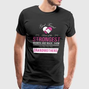Strongest Women are Grandmothers Uplifting T-shirt T-Shirts - Men's Premium T-Shirt