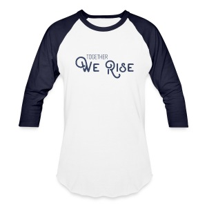 Together We Rise [Baseball Tee] - Baseball T-Shirt