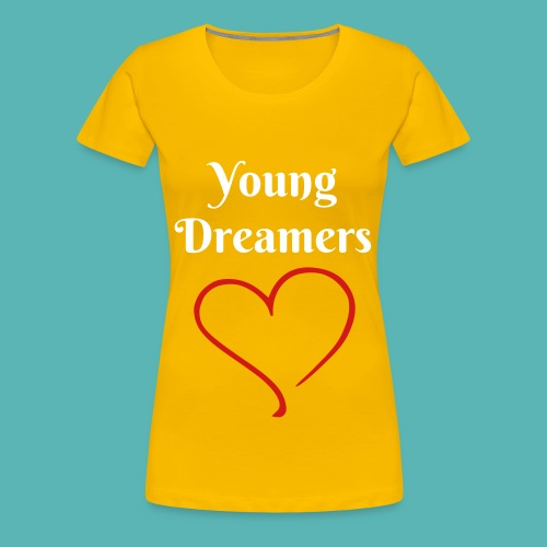 Young Dreamers' Tee  - Women's Premium T-Shirt