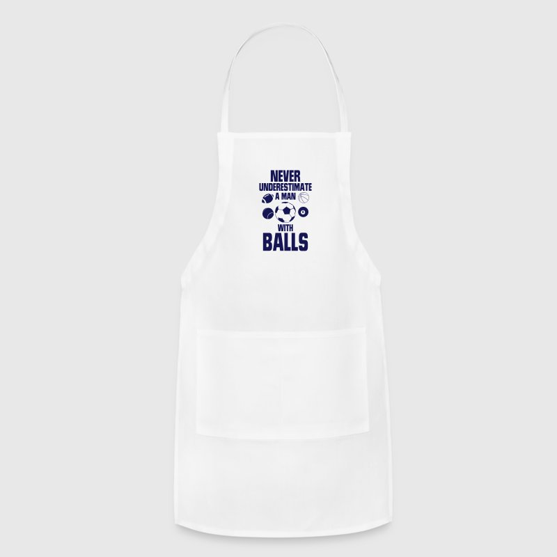 NEVER UNDERESTIMATE A MAN WITH BALLS! Aprons - Adjustable Apron