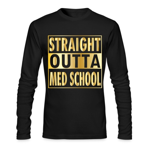 Straight Outta Med School - Men's Long Sleeve T-Shirt by Next Level