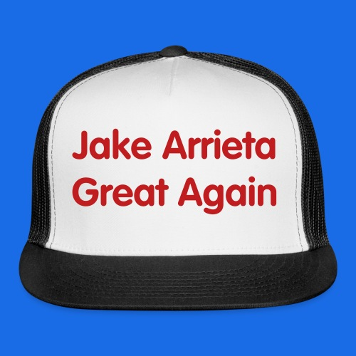 Jake Arrieta Great Again trucker - Trucker Cap