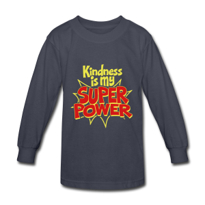 Kindness is my Super Power - Kids' Long Sleeve T-Shirt