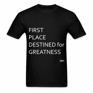 Empowered Black Male Tee: First Place. Destined for GREATNESS  - Men's T-Shirt