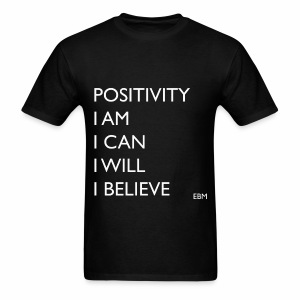 Empowered Black Male Tee: POSITIVITY. I AM. I CAN. I WILL. I BELIEVE. - Men's T-Shirt