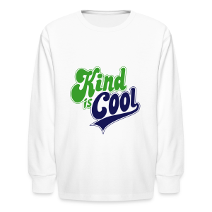 Kind is Cool - Kids' Long Sleeve T-Shirt