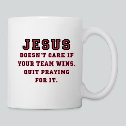 Jesus: Not a Sports Fan  - Coffee/Tea Mug