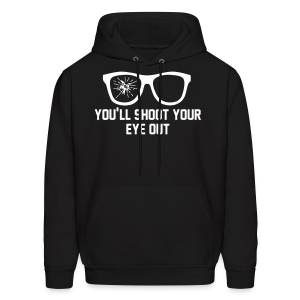 You'll Shoot Your Eye Out Men's Hoodie - Men's Hoodie