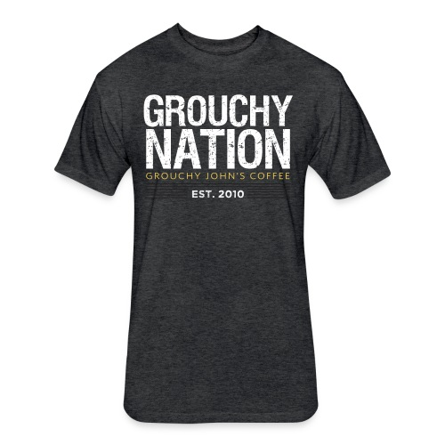 Grouchy Nation Next Level T-shirt - Fitted Cotton/Poly T-Shirt by Next Level