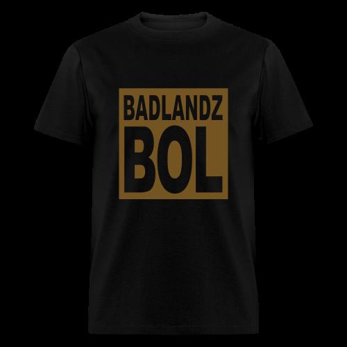 BADLANDZ BOL - Men's T-Shirt