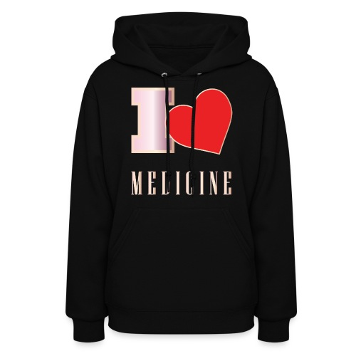 I Love Medicine - Women's Hoodie
