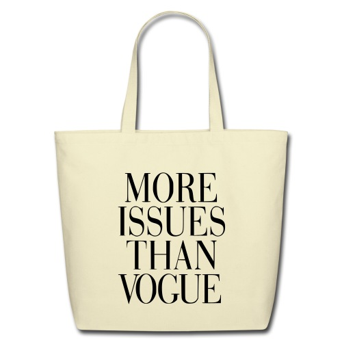 more issues than vogue tote - Eco-Friendly Cotton Tote