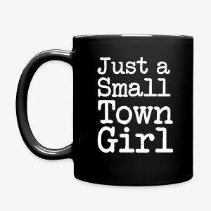 Just a small town girl coffee mug  - Full Color Mug