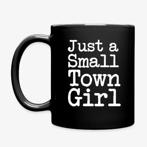 Just a small town girl coffee mug  - Full Color Mug