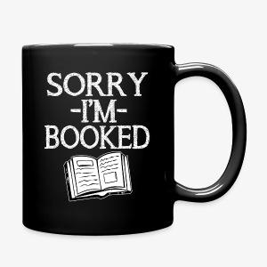 Funny Sorry I'm Booked coffee mug  - Full Color Mug