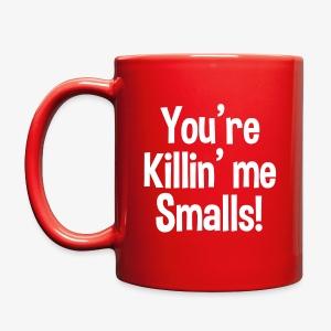 Funny You're Killing smalls funny coffee mug  - Full Color Mug