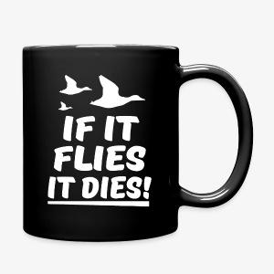 If it flies it dies hunter coffee mug  - Full Color Mug