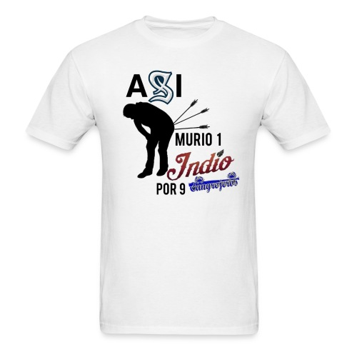Asi Murio Un Indio - Men's T-Shirt