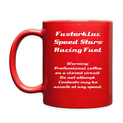 The Official Fusterkluc Speed Stars Mug - Racing Fuel Unsafe At Any Speed - Full Color Mug